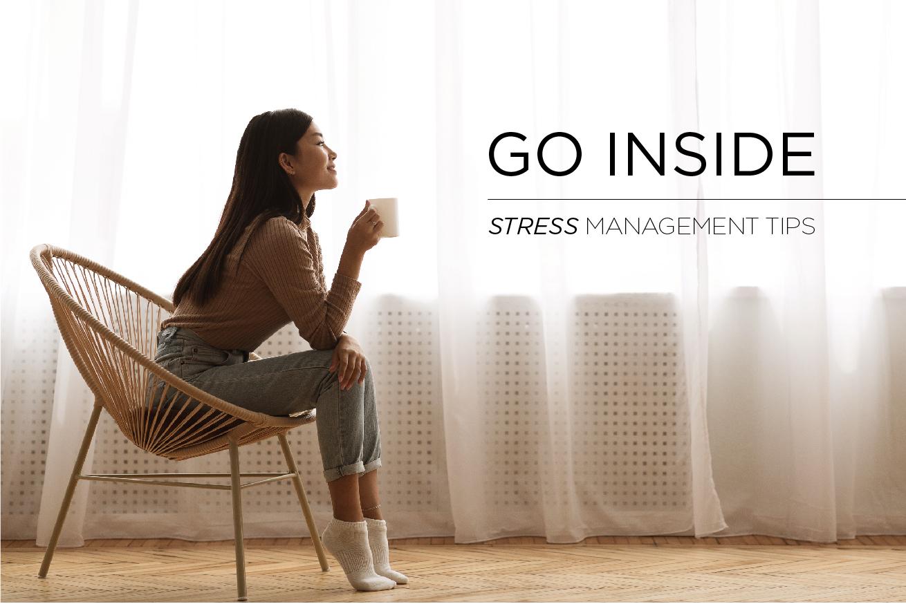 Go inside - Stress management tips