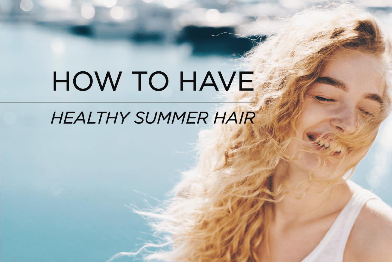 best summer hair care routine